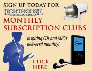 Lighthouse Catholic Media subscriptions